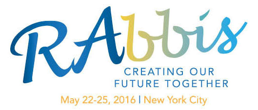 RAbbis Creating Our Future Together: May 22-25, 2016 in New York City